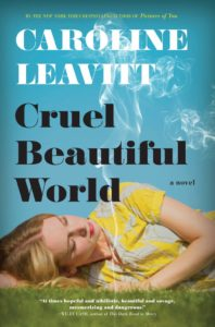 cruel-beautiful-world-caroline-leavitt